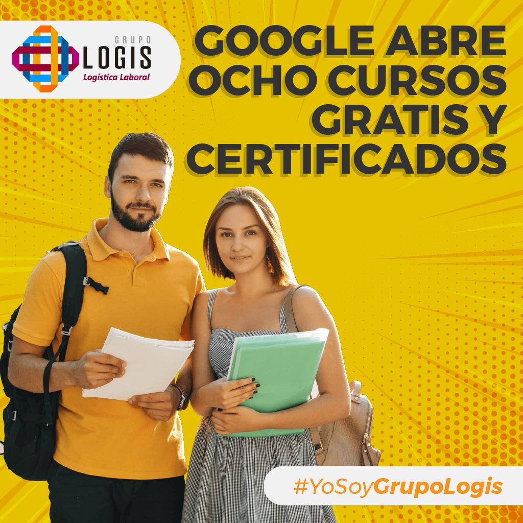 Google Abre Ocho Cursos Gratis Y Certificados Grupo Logis